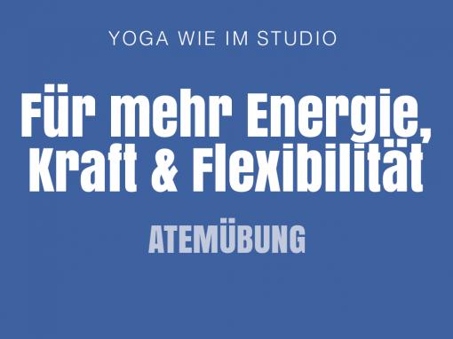 Für mehr Energie, Kraft und Flexibilität