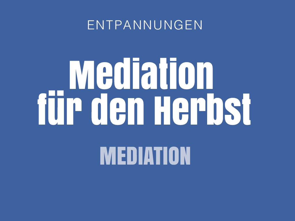 Mediation für den Herbst