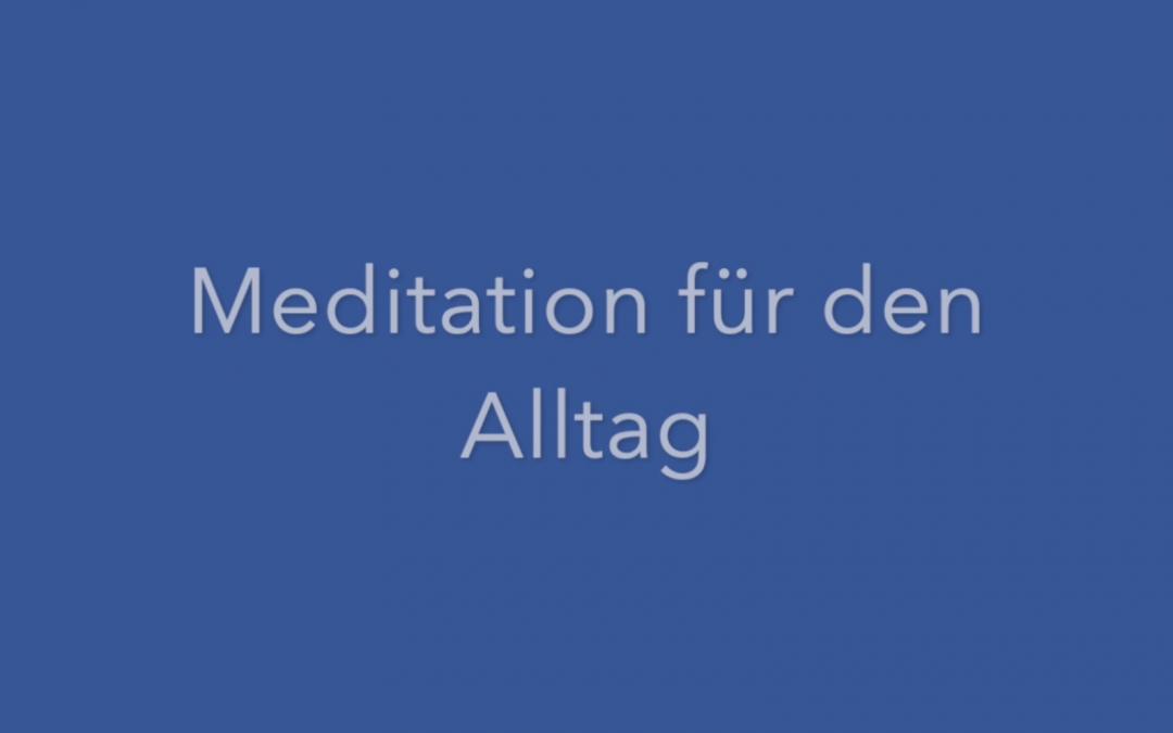 Eine sehr alltagstaugliche Meditation…