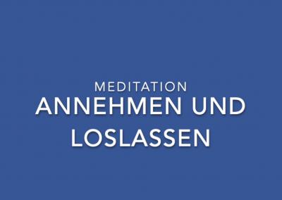 Meditation: Annehmen und Loslassen