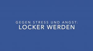 Locker werden: Yoga gegen Stress und Angst